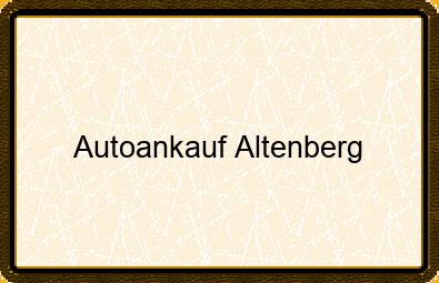 Autoankauf Altenberg