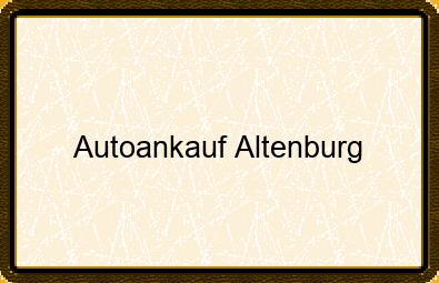 Autoankauf Altenburg