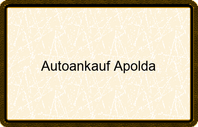 Autoankauf Apolda