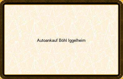 Autoankauf Böhl-iggelheim