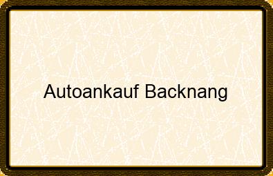 Autoankauf Backnang