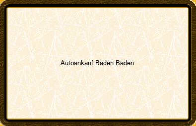 Autoankauf Baden-baden