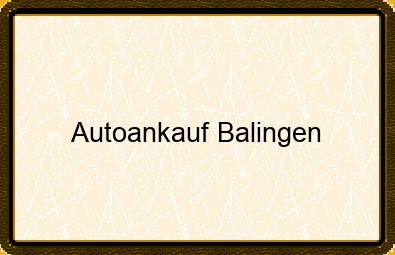 Autoankauf Balingen