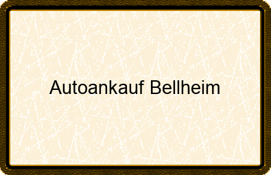 Autoankauf Bellheim