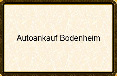 Autoankauf Bodenheim