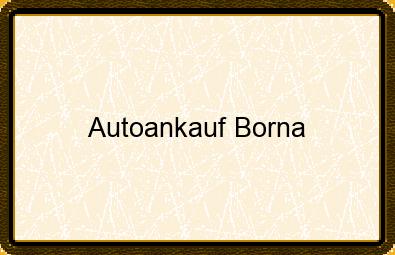 Autoankauf Borna