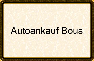 Autoankauf Bous