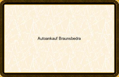 Autoankauf Braunsbedra