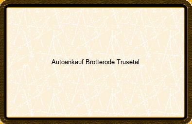 Autoankauf Brotterode-trusetal
