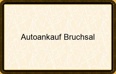 Autoankauf Bruchsal