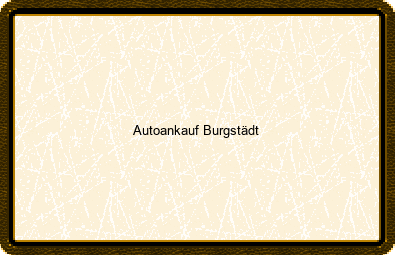 Autoankauf Burgstädt