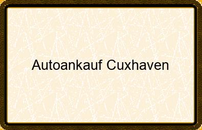 Autoankauf Cuxhaven