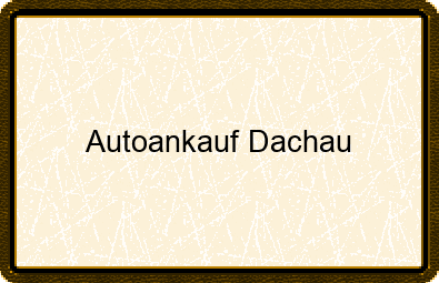 Autoankauf Dachau