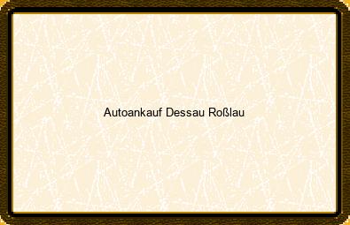 Autoankauf Dessau-roßlau