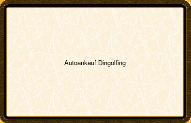 Autoankauf Dingolfing