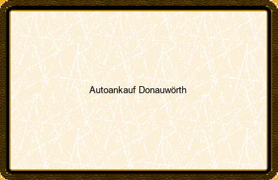 Autoankauf Donauwörth