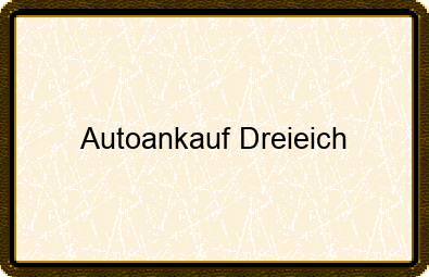Autoankauf Dreieich