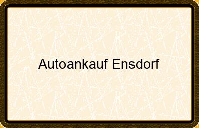 Autoankauf Ensdorf