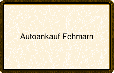 Autoankauf Fehmarn