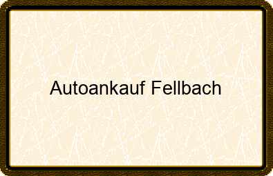 Autoankauf Fellbach