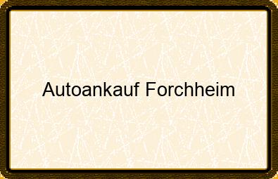 Autoankauf Forchheim