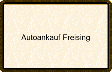 Autoankauf Freising