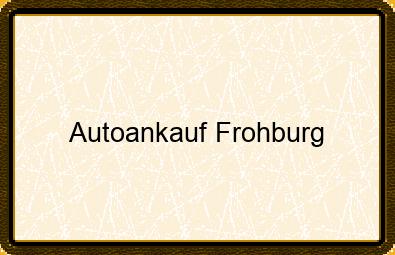 Autoankauf Frohburg