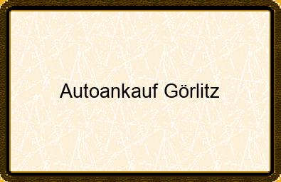 Autoankauf Görlitz