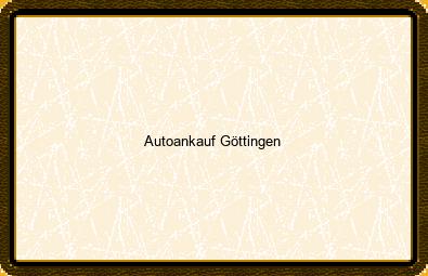 Autoankauf Göttingen