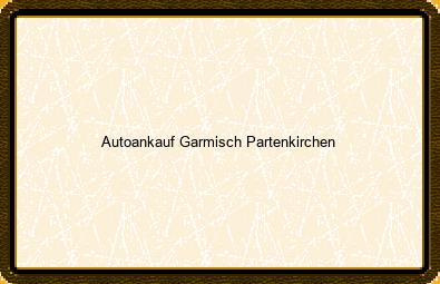 Autoankauf Garmisch-partenkirchen