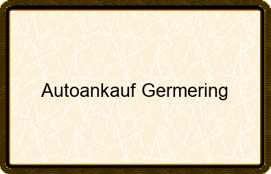 Autoankauf Germering