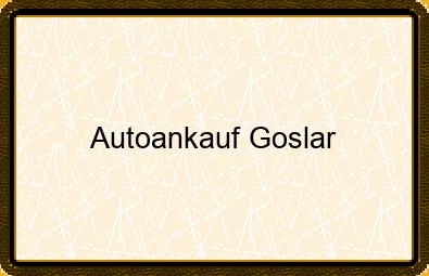 Autoankauf Goslar