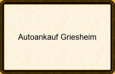 Autoankauf Griesheim