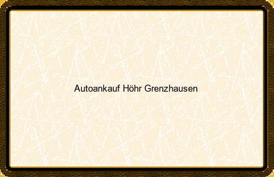Autoankauf Höhr-grenzhausen