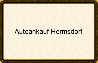 Autoankauf Hermsdorf