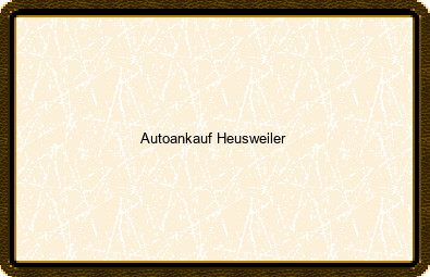 Autoankauf Heusweiler