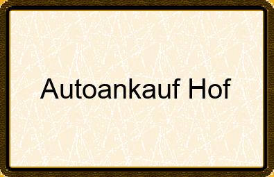 Autoankauf Hof
