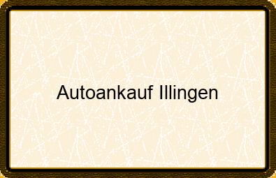 Autoankauf Illingen