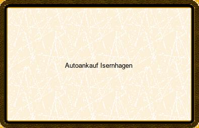 Autoankauf Isernhagen