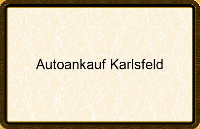 Autoankauf Karlsfeld