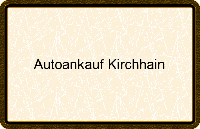 Autoankauf Kirchhain