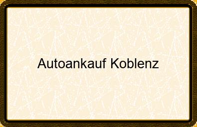 Autoankauf Koblenz