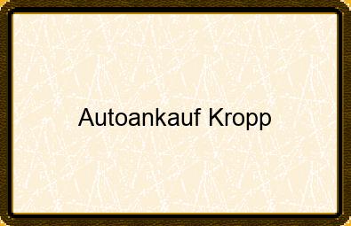 Autoankauf Kropp