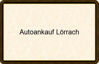 Autoankauf Lörrach