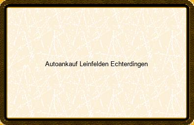 Autoankauf Leinfelden-echterdingen