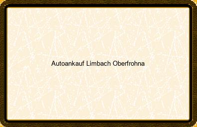 Autoankauf Limbach-oberfrohna