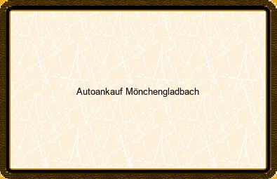 Autoankauf Mönchengladbach