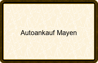 Autoankauf Mayen