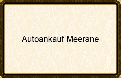 Autoankauf Meerane