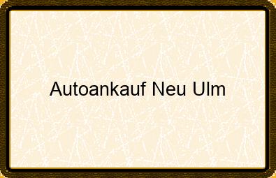 Autoankauf Neu-ulm